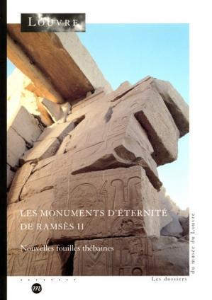 Les monuments d'éternité de Ramsès II. Nouvelles fouilles thébaines.