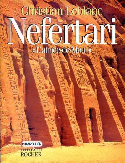 Nefertari, l'aimée de Mout. Épouses, fils et filles de Ramsès II.