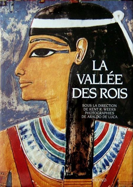 La Vallée des Rois. Les tombes et les temples de Thèbes-Ouest