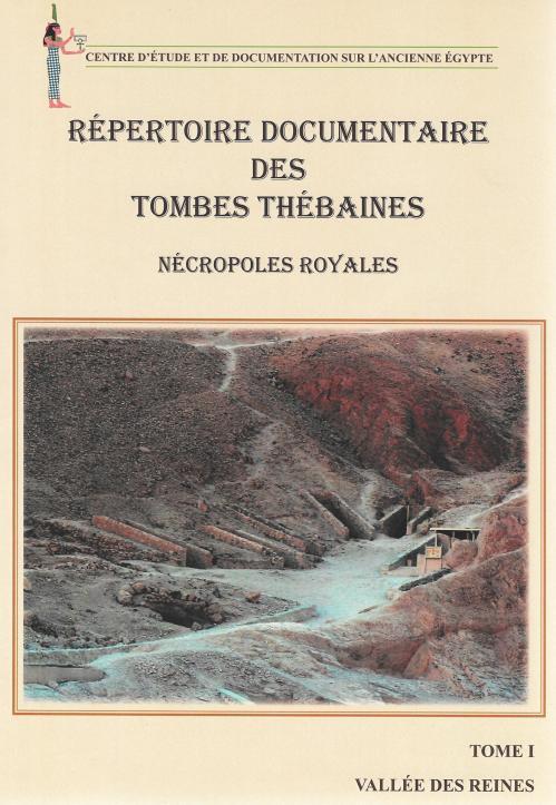 Répertoire documentaire des tombes thébaines. Nécropoles royales. Tome I. Vallée des Reines